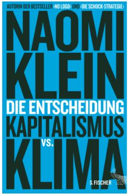 Die Entscheidung Naomi Klein_S. Fischer Verlag